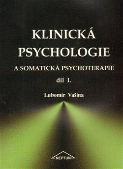 Obálka titulu Klinická psychologie a somatická psychoterapie I.