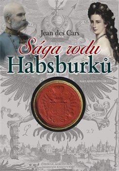 Obálka titulu Sága rodu Habsburků