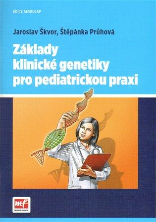 Základy klinické genetiky pro pediatrickou praxi - Štěpánka Průhová,   Booksquad.ink