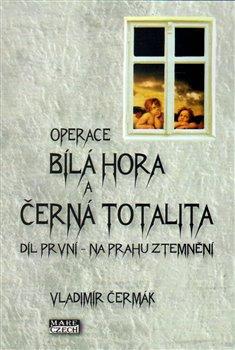 Obálka titulu Operace Bílá Hora a černá totalita 1