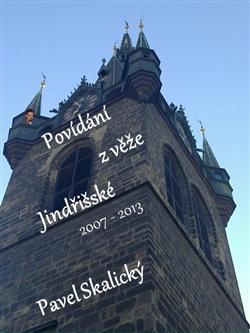 Obálka titulu Povídání z věže Jindřišské 2007 - 2013