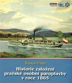 Obálka titulu Historie založení pražské osobní paroplavby v roce 1865