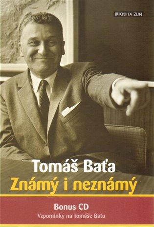 Tomáš Baťa. Známý i neznámý - Stanislav Knotek | Booksquad.ink