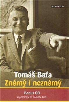 Obálka titulu Tomáš Baťa. Známý i neznámý