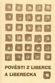 Pověsti z Liberce a Liberecka