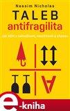 Antifragilita (Jak těžit z nahodilosti, neurčitosti a chaosu) - obálka