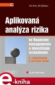 Obálka titulu Aplikovaná analýza rizika ve finančním managementu a investičním rozhodování
