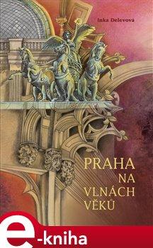 Obálka titulu Praha na vlnách věků