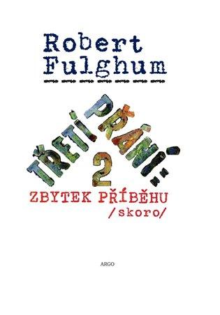 Třetí přání 2: Zbytek příběhu (skoro) - Robert Fulghum   Booksquad.ink