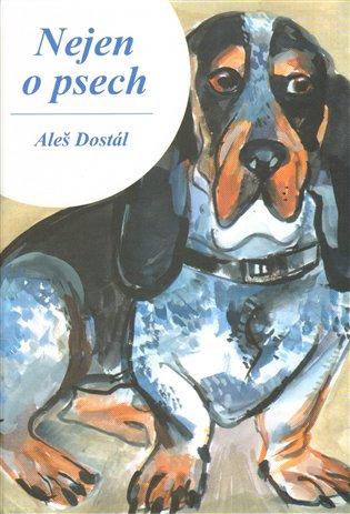 Nejen o psech - Aleš Dostál   Booksquad.ink