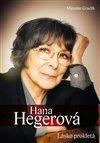 Obálka knihy Hana Hegerová - Lásko prokletá