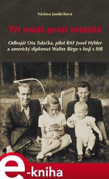 Obálka titulu Tři muži proti totalitě