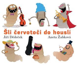 Šli červotoči do houslí - Jiří Dědeček | Booksquad.ink