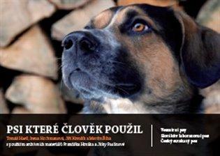 Psi, které člověk použil:Vesmírní psi, Horákův laboratorní pes, Český strakatý pes - prazskamuzea1918-2018.cz