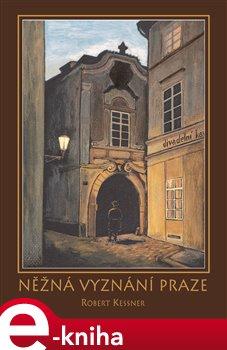 Obálka titulu Něžná vyznání Praze