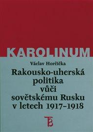 Rakousko-uherská politika vůči sovětskému Rusku 1917-1918