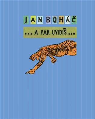 A pak uvidíš... - Jan Boháč | Booksquad.ink