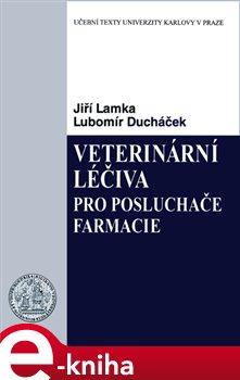 Obálka titulu Veterinární léčiva pro posluchače farmacie