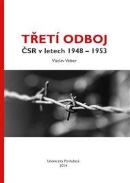 Třetí odboj ČSR v letech 1948 - 1953