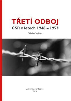 Obálka titulu Třetí odboj ČSR v letech 1948 - 1953