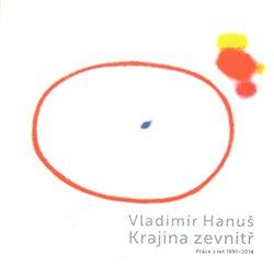 Obálka titulu Vladimír Hanuš - Krajina zevnitř