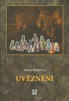 Uvězněni - Dana Šimková