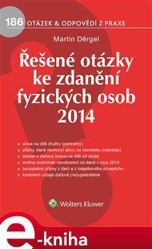 Řešené otázky ke zdanění fyzických osob 2014 - Martin Děrgel e-kniha