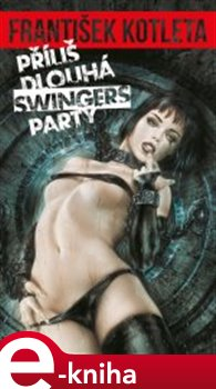 Obálka titulu Příliš dlouhá swingers párty