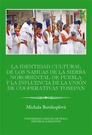 La identidad cultural de los Nahuas de la Sierra Nororiental de Puebla y la influencia de la Unión de Cooperativas Tosepan