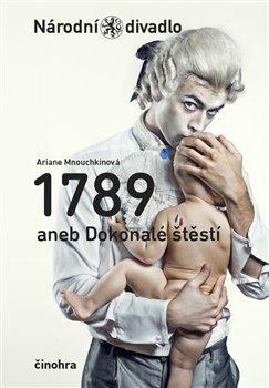 Obálka titulu 1789 aneb Dokonalé štěstí