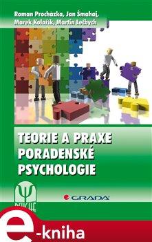 Obálka titulu Teorie a praxe poradenské psychologie
