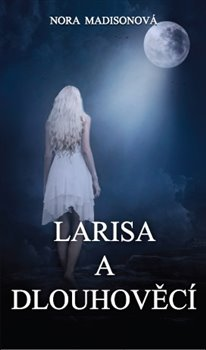 Obálka titulu Larisa a Dlouhověcí