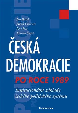 Česká demokracie po roce 1989:Institucionální základy českého politického systému - Jan Bureš,   Booksquad.ink