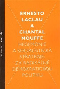 Obálka titulu Hegemonie a socialistická strategie: za radikálně demokratickou politiku
