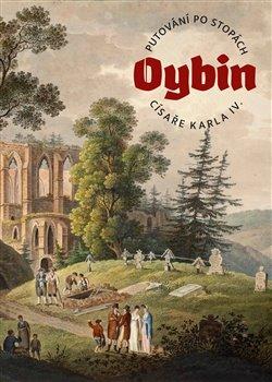 Obálka titulu Putování po stopách císaře Karla IV. – OYBIN