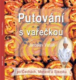 Obálka titulu Putování s vařečkou po Čechách, Moravě a Slezsku
