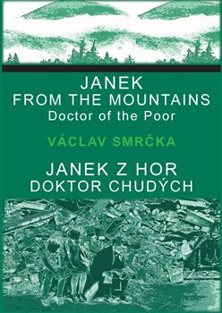 Obálka titulu Janek z hor, doktor chudých / Janek from the Mountains, Doktor of the Poor
