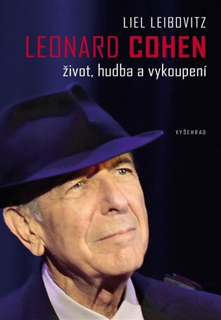Leonard Cohen:Život, hudba a vykoupení - Liel Leibovitz | Booksquad.ink