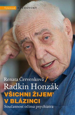 Všichni žijem´ v blázinci:Současnost očima psychiatra - Renata Červenková, | Booksquad.ink