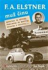 Obálka knihy F. A. Elstner: Muž činu