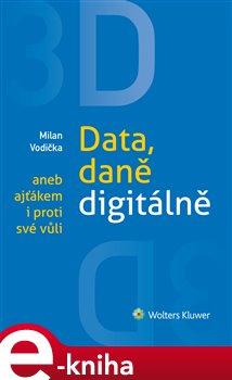 Obálka titulu 3D: Data, daně digitálně