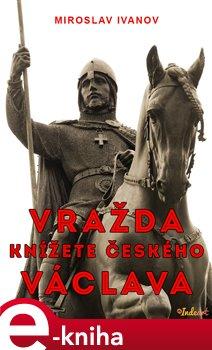 Obálka titulu Vražda Václava, knížete českého