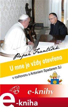 Obálka titulu U mne je vždy otevřeno - Papež František