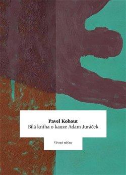 Bílá kniha o kauze Adam Juráček