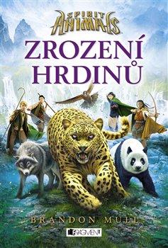 Obálka titulu Spirit Animals – Zrození hrdinů