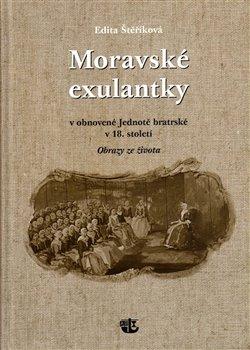 Obálka titulu Moravské exulantky v obnovené Jednotě bratrské v 18. století