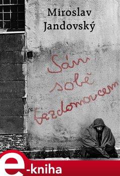 Obálka titulu Sám sobě bezdomovcem