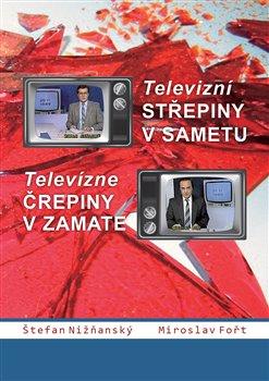 Obálka titulu Televizní střepiny v sametu – Televizné črepiny v zamate