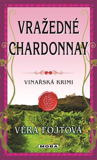 Vražedné chardonnay - Věra Fojtová   Booksquad.ink