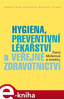 Obálka titulu Hygiena, preventivní lékařství a veřejné zdravotnictví